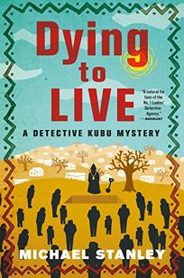 Dying to Live: A Detective Kubu Mystery