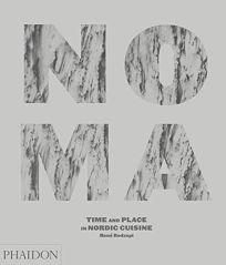 Noma: Time & Place in Nordic Cuisine