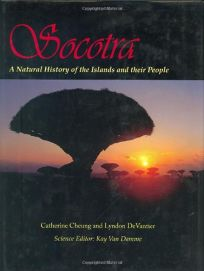 Socotra: A Natural History of the Islands and Their People