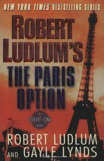 ROBERT LUDLUMS THE PARIS OPTION