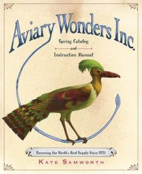 Aviary Wonders Inc.: Spring Catalog and Instruction Manual