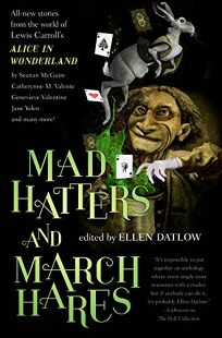 Mad Hatters and March Hares: All-New Stories from the World of Lewis Carroll's 'Alice in Wonderland'