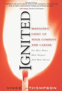 Ignited: Managers Light Up Your Company and Career for More Power