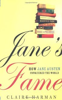 Janes Fame: How Jane Austen Conquered the World