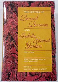 The Letters of Bernard Berenson and Isabella Stewart Gardner