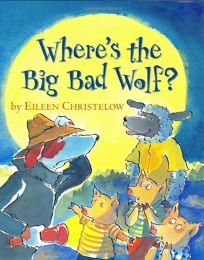 WHERES THE BIG BAD WOLF?