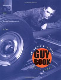 The Guy Book: An Owners Manual: Maintenance