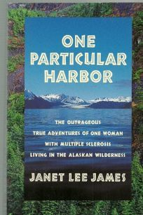 One Particular Harbor: The Inspiring True Adventures of One Woman with Multiple Sclerosis...