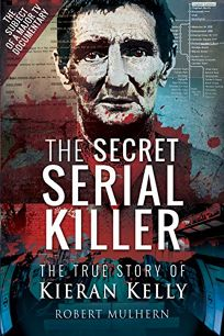 The Secret Serial Killer: The True Story of Kiernan Kelly