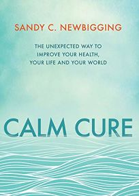 Calm Cure: The Unexpected Way to Improve Your Health