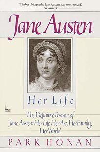 Jane Austen: Her Life: The Definitive Portrait of Jane Austen: Her Life