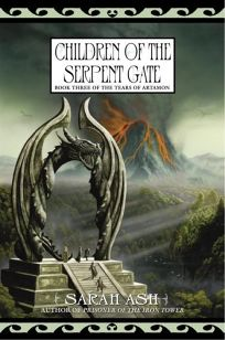 Children of the Serpent Gate: Book Three of the Tears of Artamon