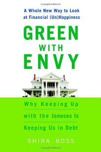 Green with Envy: Why Keeping Up with the Joneses Is Keeping Us in Debt