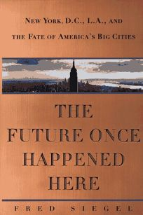 The Future Once Happened Here: The Fate of Americas Big Cities