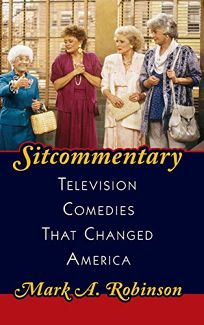 Sitcommentary: Television Comedies That Changed America