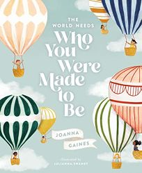 The World Needs Who You Were Made to Be