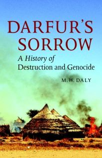 Darfurs Sorrow: A History of Destruction and Genocide