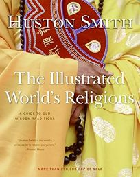 huston smith essays on world religions Famed scholar huston smith on why different 'god speaks to each person in their own language' smith, author of the world's religions, a best-seller.