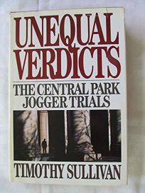 Unequal Verdicts: The Central Park Jogger Trials