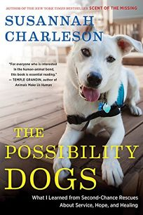 The Possibility Dogs: What a Handful of 'Unadoptables' Taught Me About Service