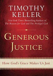 Generous Justice: How Gods Grace Makes Us Just