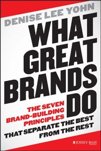 What Great Brands Do: The Seven Brand Building Principles That Separate the Best from the Rest