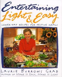 Entertainng Light and Easy: Lower Fat Recipes for Festive Meals