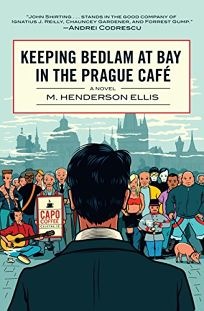 Keeping Bedlam at Bay in the Prague Café