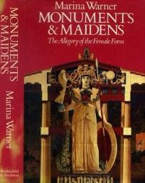 Monuments & Maidens: The Allegory of the Female Form