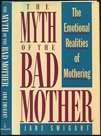 The Myth of the Bad Mother