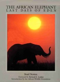The African Elephant: Last Days of Eden