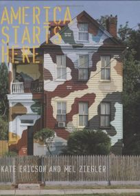 America Starts Here: Kate Ericson and Mel Ziegler