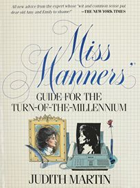 Miss Manners Guide for the Turn-Of-The-Millennium