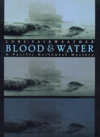 Blood & Water: A Pacific Northwest Mystery
