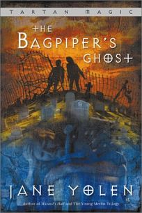 The Bagpipers Ghost: Tartan Magic