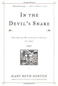 IN THE DEVILS SNARE: The Salem Witchcraft Crisis of 1692