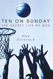TEN ON SUNDAY: The Secret Life of Men