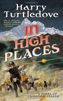 In High Places: Crosstime Traffic—Book Three