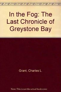 In the Fog: The Last Chronicle of Greystone Bay
