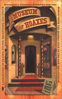 THE MUSEUM OF HOAXES: A Collection of Pranks
