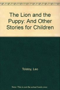 Lion and the Puppy and Other Stories for