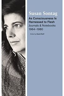 As Consciousness Is Harnessed to Flesh: Journals and Notebooks 1964–1980