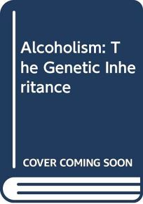Alcoholism: The Genetic Inheritance