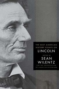 nonfiction book review the best american history essays on  the best american history essays on lincoln