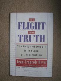 The Flight from Truth: The Reign of Deceit in the Age of Information