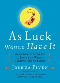 AS LUCK WOULD HAVE IT: Incredible Stories