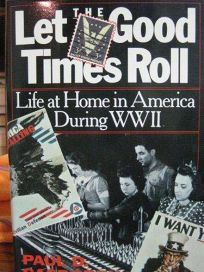 Let the Good Times Roll: Life at Home in America During World War II