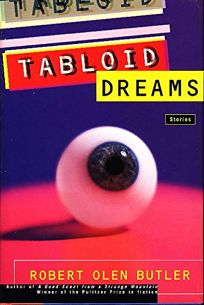 Tabloid Dreams: Stories