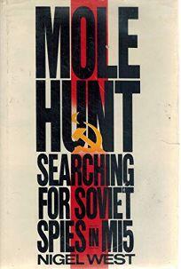 Molehunt: Searching for Soviet Spies in Mi5