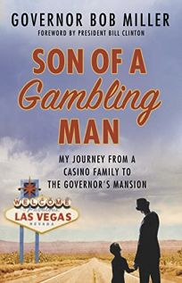 Son of a Gambling Man: My Journey to the Governor's Mansion from a Casino